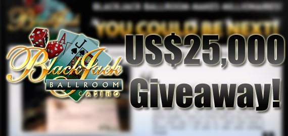US$25,000 Giveaway Bonus from Blackjack Ballroom Casino