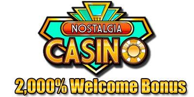 2,000% up to for $1 Welcome Nostalgia Casino Bonus