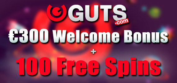 €300 Welcome Bonus + 100 Free Spins from Guts Casino