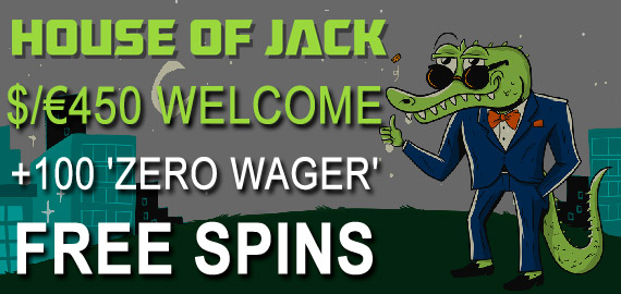 Welcome Offer: $/€450 Plus 100 'Zero Wager' Free Spins from House of Jack Casino