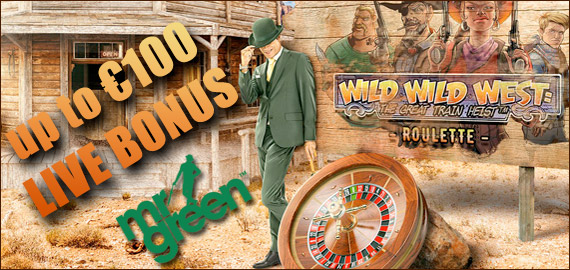 up to €100 Wild Wild West Roulette Live Bonus from Mr. Green Casino