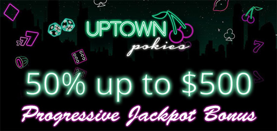 50% Jackpot Bonus up to $500 from Uptown Pokies Casino