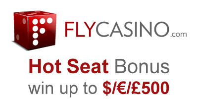 Hot Seat Bonus - Win Up To $/€/£500 from Fly Casino
