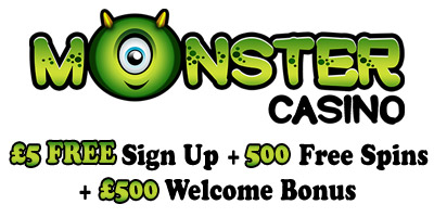 5 Free Sign Up + 500 Free Spins + £500 Welcome Bonus from Monster Casino