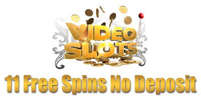 11 Free Spins No Deposit In Videoslots Casino Bonus