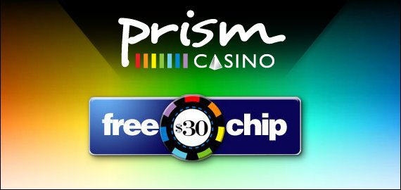 $30 Free Chip No Deposit from Prism